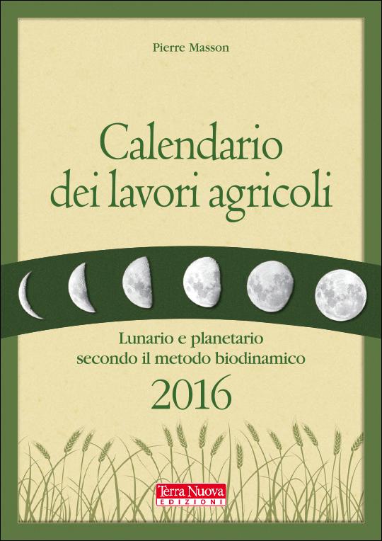 Calendario dei lavori agricoli 2016 terra nuova for Calendario lavori senato approvazione