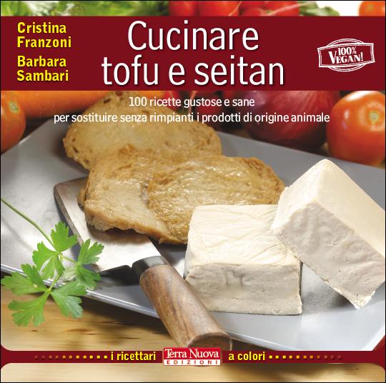 Cucinare tofu e seitan terra nuova - Cucinare il tofu ...