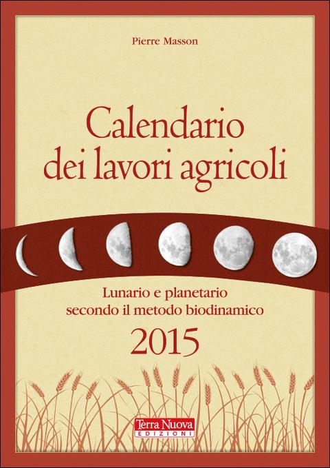 Calendario Semina Orto 2020.Il Calendario Biodinamico Dell Orto Terra Nuova
