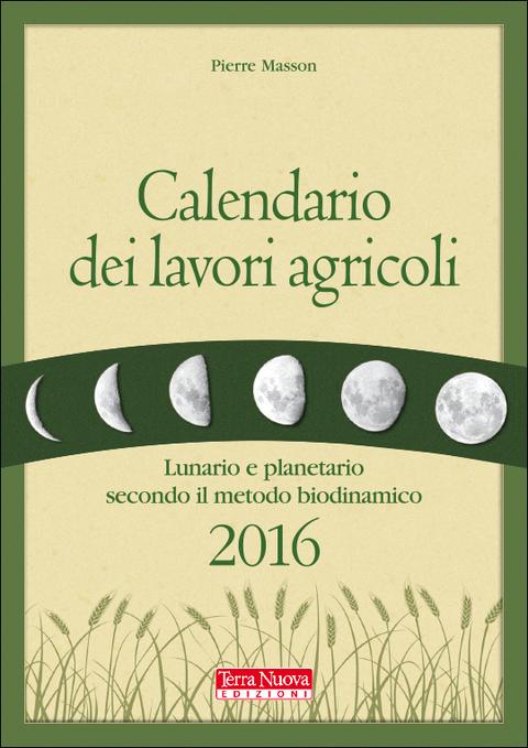 Calendario Lunare Potatura.Luna E Lavori Agricoli Terra Nuova