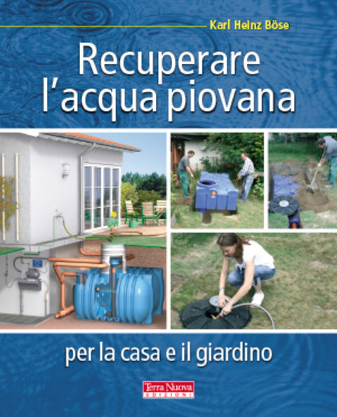 Recuperare l 39 acqua piovana per la casa e il giardino - Depurare l acqua di casa ...
